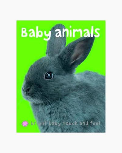 Baby Animals Bright Baby Touch and Feel Board Book