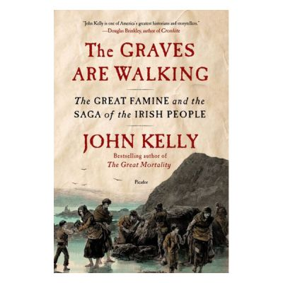 The Graves Are Walking: The Great Famine and the Saga of the Irish People (Paperback)