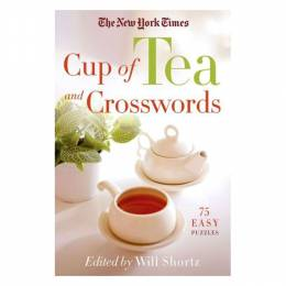 Will Shortz The New York Times Cup of Tea and Crosswords: 75 Easy Puzzles (Paperback)