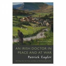 Patrick Taylor An Irish Doctor in Peace and at War: An Irish Country Novel  (Paperback)