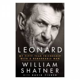 William Shatner,�David Fisher Leonard: My Fifty-Year Friendship with a Remarkable Man