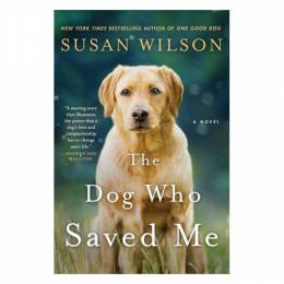 Susan Wilson The Dog Who Saved Me (Paperback)