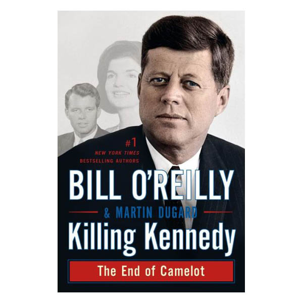 Bill O'Reilly Killing Kennedy: The End of Camelot (Paperback)
