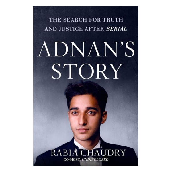 Rabia Chaudry Adnan's Story: The Search for Truth and Justice After Serial (Hardcover)