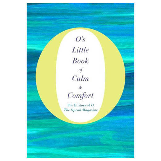 O, The Oprah Magazine O's Little Book of Calm & Comfort (Hardcover)