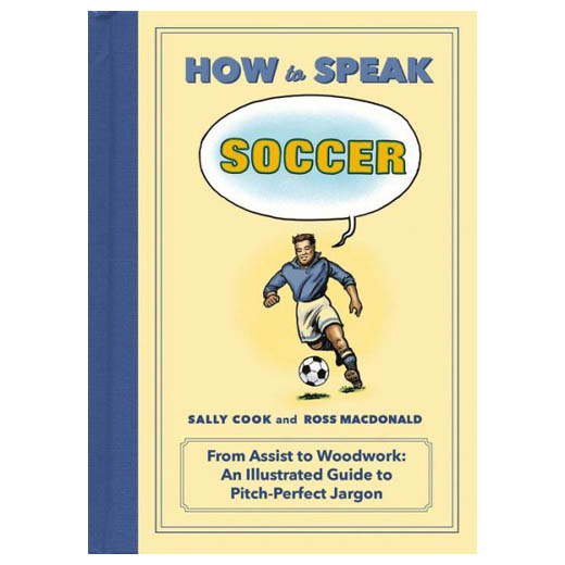 Sally Cook How to Speak Soccer (Hardcover)