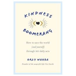 Orly Wahba Kindness Boomerang: How to Save the World (and Yourself) Through 365 Daily Acts (Paperback)
