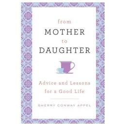 Sherry Conway Appel From Mother to Daughter (Hardcover)
