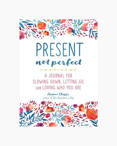 Present, Not Perfect (Paperback)