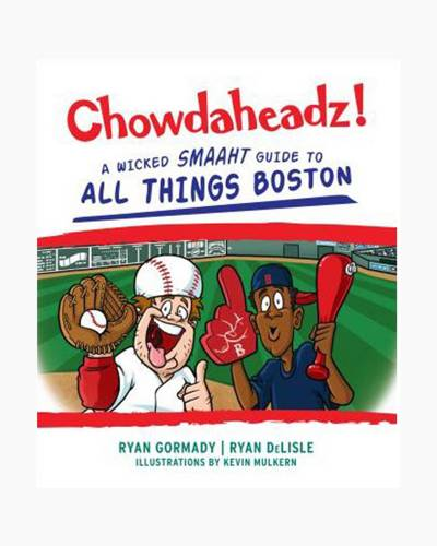 Chowdaheadz: A Wicked Smaaht Guide to All Things Boston (Paperback)