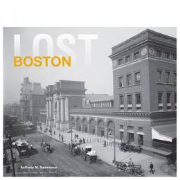 Anthony Sammarco Lost Boston (Hardcover)