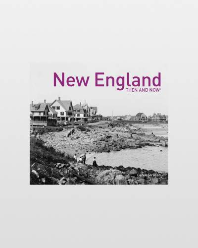 New England: Then and Now (Hardcover)
