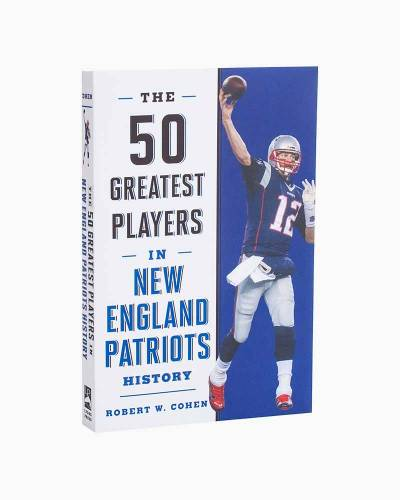 The 50 Greatest Players in New England Patriots History (Paperback)
