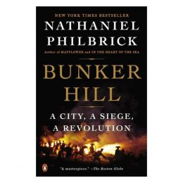 Nathaniel Philbrick Bunker Hill: A City, A Siege, A Revolution (Paperback)