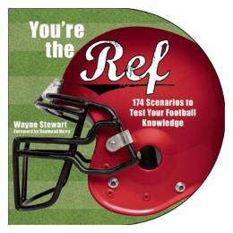 Wayne Stewart You're the Ref: 174 Scenarios to Test Your Football Knowledge (Paperback)