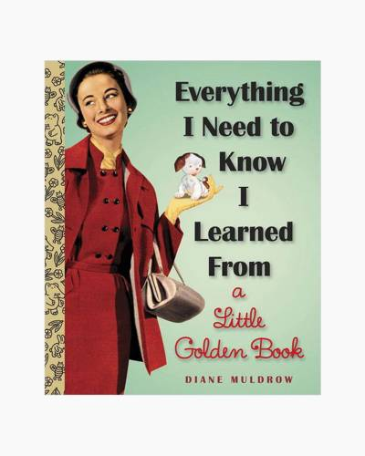 Everything I Need To Know I Learned From a Little Golden Book (Hardcover)