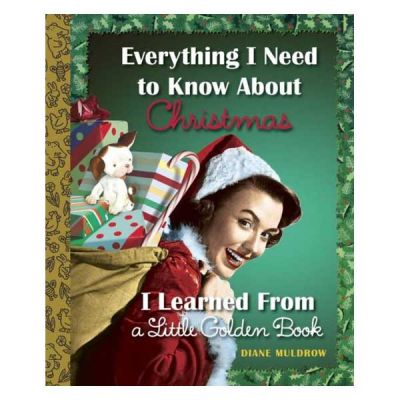 Everything I Need to Know About Christmas I Learned From a Little Golden Book (Hardcover)