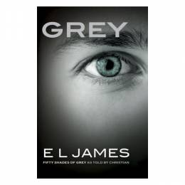 E L James Grey: Fifty Shades of Grey as Told by Christian (Paperback)