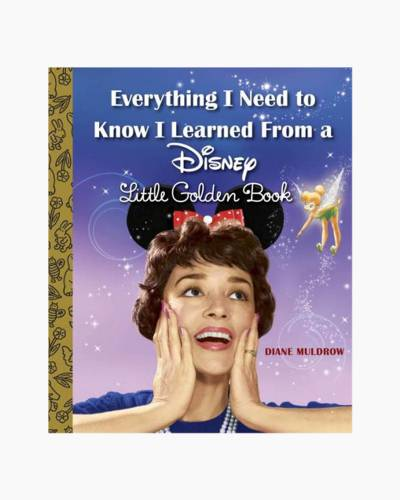 Everything I Need to Know I Learned From a Disney Little Golden Book (Hardcover)