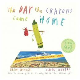 Drew Daywalt The Day the Crayons Came Home (Hardcover)