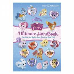 Random House Palace Pets Ultimate Handbook (Disney Princess: Palace Pets) (Hardcover)