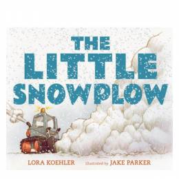 Lora Koehler The Little Snowplow (Hardcover)