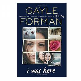 Gayle Forman I Was Here (Paperback)