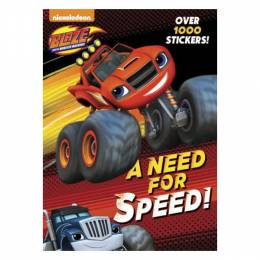 Golden Books A Need for Speed! (Blaze and the Monster Machines) (Color Plus 1,000 Stickers)