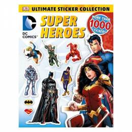 Dorling Kindersley Publishing Staff Ultimate Sticker Collection: DC Comics Super Heroes