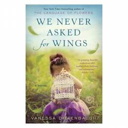 Vanessa Diffenbaugh We Never Asked for Wings (Paperback)