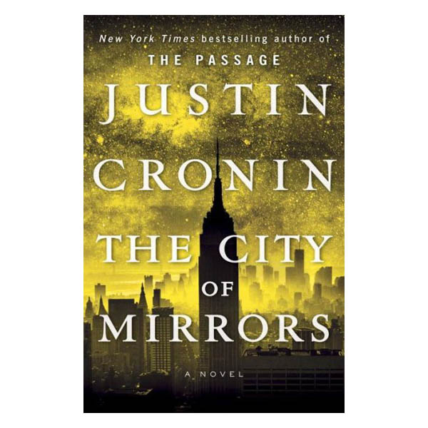 Justin Cronin The City of Mirrors (Passage Trilogy Series #3) (Paperback)