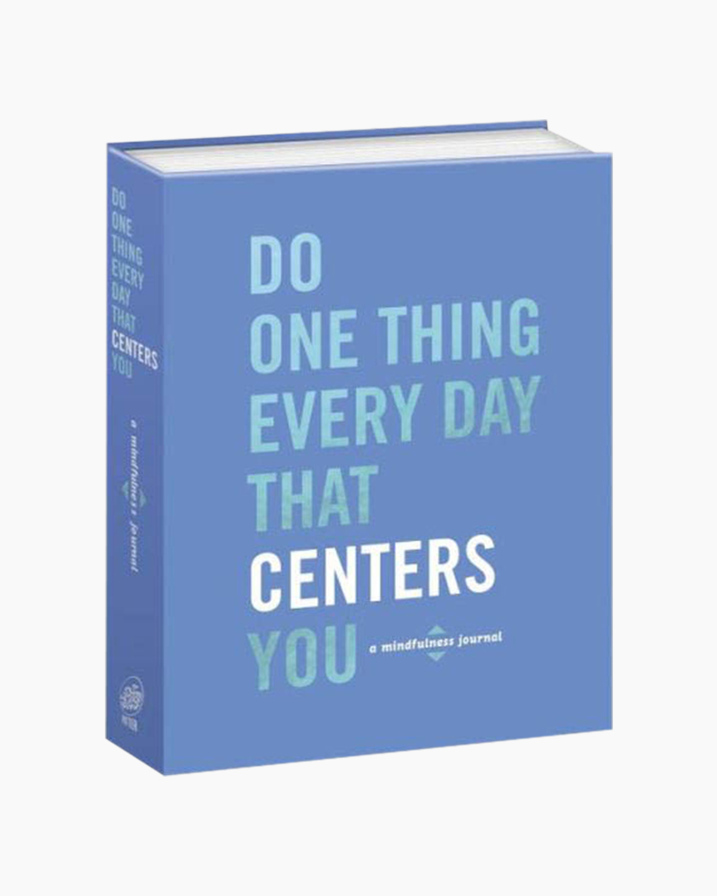Robie Rogge Do One Thing Every Day That Centers You: A Mindfulness Journal
