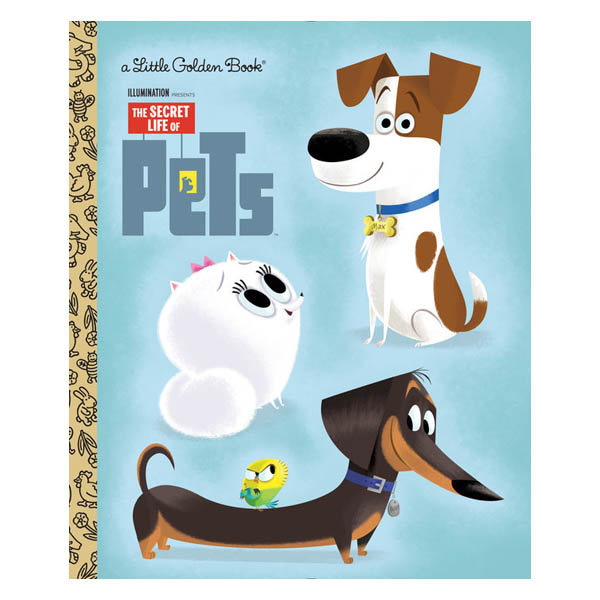 Golden Books The Secret Life of Pets Little Golden Book (Secret Life of Pets) (Hardcover)