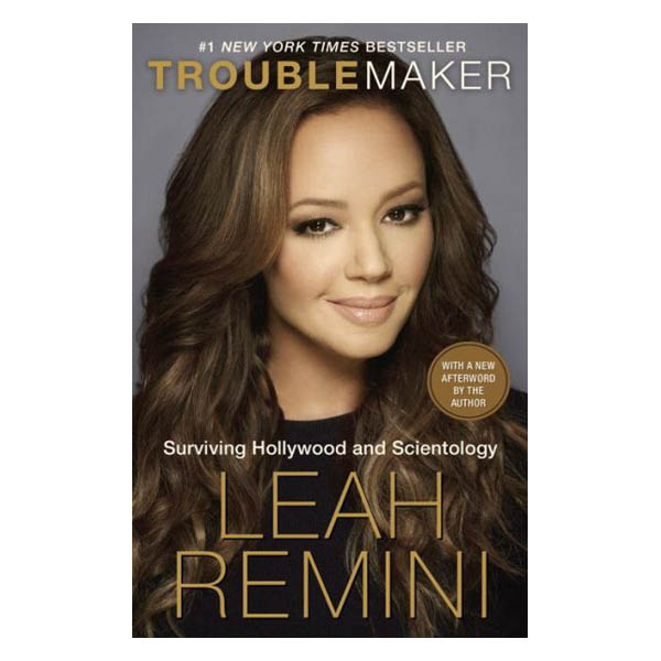 Leah Remini Troublemaker: Surviving Hollywood and Scientology (Paperback)