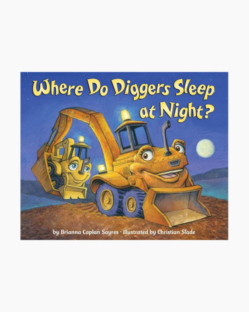 Brianna Caplan Sayres Where Do Diggers Sleep at Night? (Board Book)