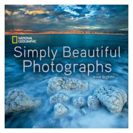 Annie Griffiths National Geographic Simply Beautiful Photographs (Hardcover)