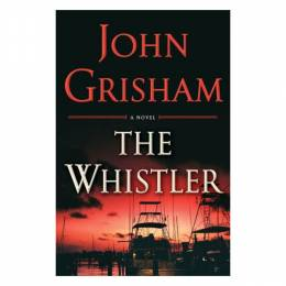 John Grisham The Whistler (Hardcover)