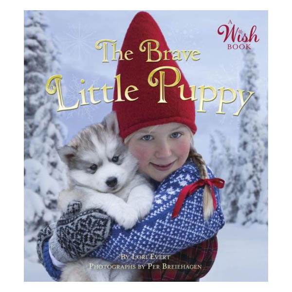 Lori Evert The Brave Little Puppy (A Wish Book) (Board Book)