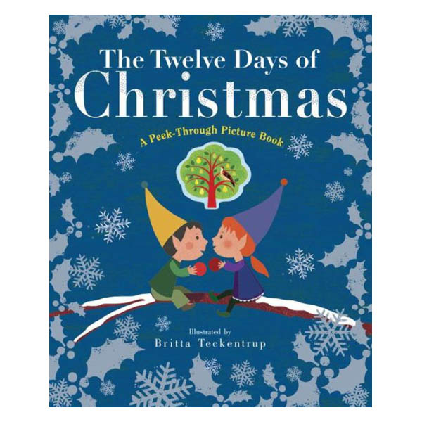 Britta Teckentrup The Twelve Days of Christmas: A Peek-Through Picture Book (Hardcover)