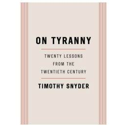 Timothy Snyder On Tyranny: Twenty Lessons from the Twentieth Century (Paperback)