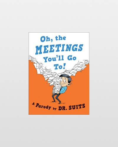 Oh, The Meetings You'll Go To!: A Parody (Hardcover)