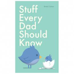 Stuff Every Dad Should Know (Hardcover)