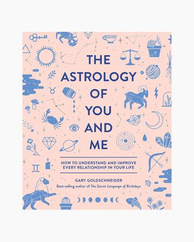 The Astrology of You and Me: How to Understand and Improve Every Relationship in Your Life (Hardcove