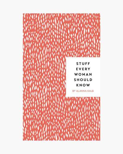 Stuff Every Woman Should Know (Hardcover)
