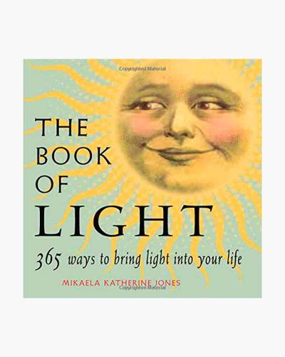 The Book of Light: 365 Ways to Bring Light into Your Life