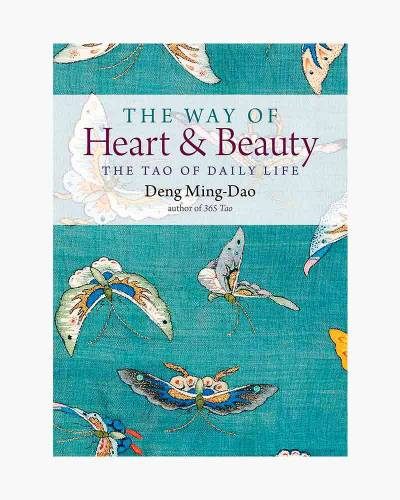 The Way of Heart and Beauty: The Tao of Daily Life