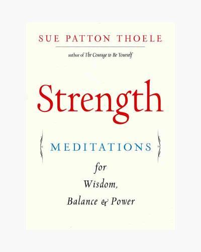 Strength: Meditations for Wisdom, Balance and Power (Paperback)