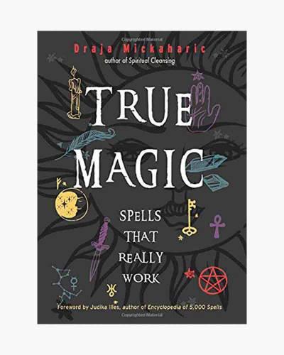 True Magic: Spells That Really Work (Hardcover)