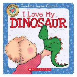 Caroline Jayne Church I Love My Dinosaur Board Book
