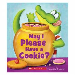 Jennifer Morris May I Please Have a Cookie? (Scholastic Reader Series: Level 1)